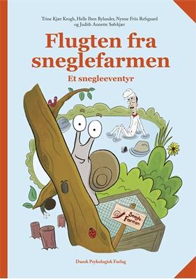 Flugten fra sneglefarmen. Et snegleeventyr Nynne Friis Refsgaard, Judith Annette Sølvkjær, Helle Iben Bylander, Trine Kjær Krogh 9788771583229