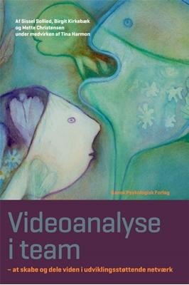 Videoanalyse i team Birgit Kirkebæk, Mette Christensen, Sissel Sollied 9788771583656