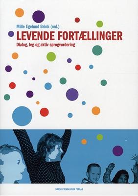 Levende fortællinger Mille Egelund Brink (red.) 9788777066948