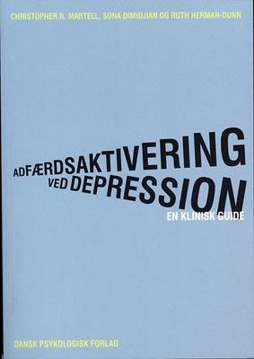 Adfærdsaktivering ved depression Christopher R. Martell, Ruth Herman-Dunn, Sona Dimidjian 9788777067822