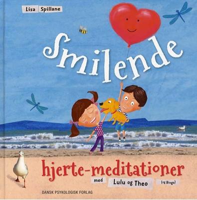 Smilende hjerte-meditationer med Lulu og Theo (og Bingo) Lisa Spillane 9788771583106