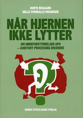 Når hjernen ikke lytter Dorte Bisgaard, Helle Overballe Mogensen 9788771581560