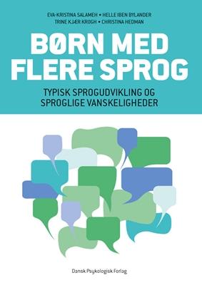 Børn med flere sprog Eva-Kristina Salameh, Helle Iben Bylander, Trine Kjær Krogh 9788771582871