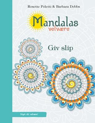 Mandalas velvære - Giv slip Rosette Poletti, Barbara Dobbs 9788771583434