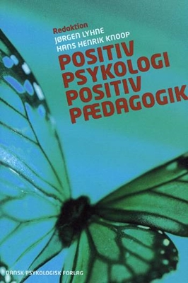 Positiv psykologi - positiv pædagogik Timothy D. Wilson, Daniel Kahnemann, Daniel  T. Gilbert, Ruut Veenhoven, Jørgen Lyhne, Hans Henrik Knoop, Barbara L. Fredrickson, Martin E.P. Seligman, Martin Führ, Mihaly Csikszentmihalyi 9788777061264