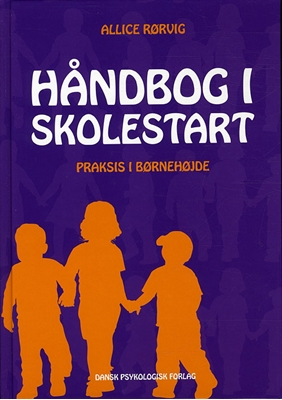 Håndbog i skolestart Allice Rørvig 9788777066764