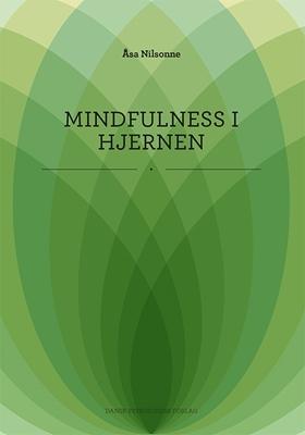 Mindfulness i hjernen Åsa Nilsonne 9788771584875
