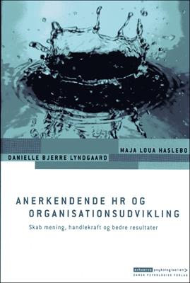 Anerkendende HR og organisationsudvikling Maja Loua Haslebo, Danielle Bjerre Lyndgaard 9788777065262