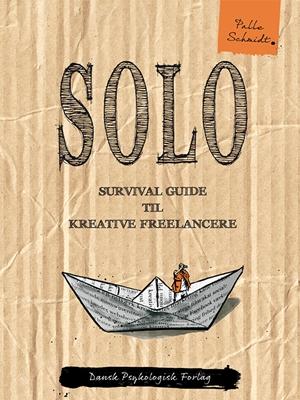 SOLO - Survival guide til kreative freelancere Palle Schmidt 9788771585483