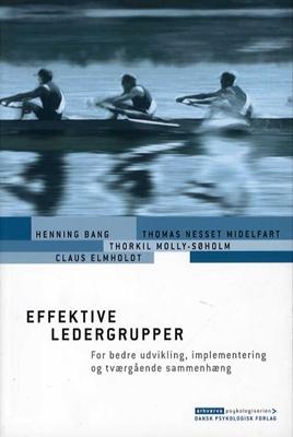 Effektive ledergrupper Thomas Nesset Midelfart, Henning Bang, Claus Elmholdt, Thorkil Molly-Søholm 9788777069543
