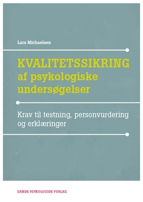 Kvalitetssikring af psykologiske undersøgelser Lars Michaelsen 9788771583809