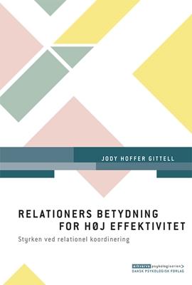 Relationers betydning for høj effektivitet Jody Hoffer Gittell 9788771585278