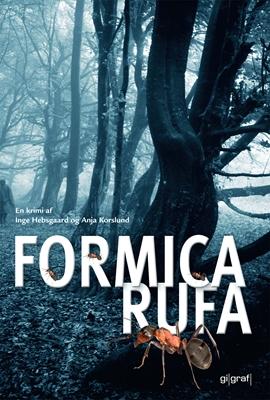 Formica rufa Anja Korslund, Inge Hebsgaard 9788799560714