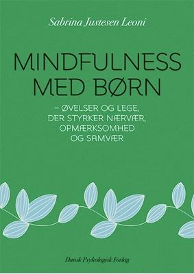 Mindfulness med børn Sabrina Justesen Leoni 9788771581812
