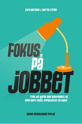Fokus på jobbet Martin Ström, Sara Hultman 9788771583458