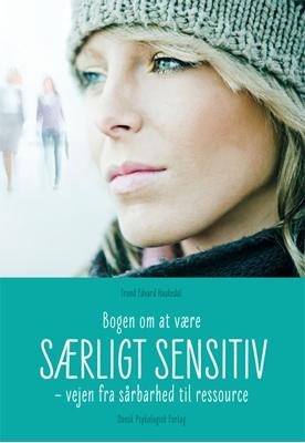 Bogen om at være særligt sensitiv Trond Edvard Haukedal 9788771582246