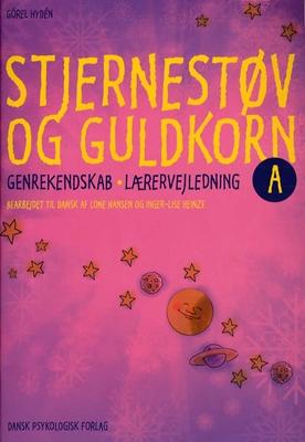 Stjernestøv og guldkorn A - Lærervejledning Görel Hydén 9788777068621