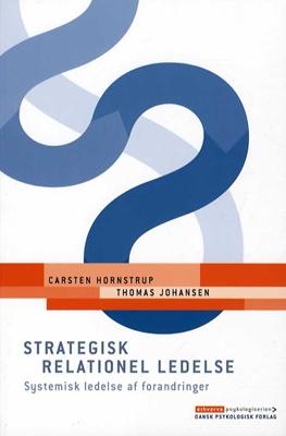 Strategisk relationel ledelse Thomas Johansen, Carsten Hornstrup 9788777068188