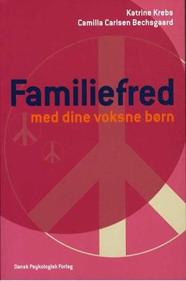 Familiefred med dine voksne børn Katrine Krebs, Camilla Carlsen Bechsgaard 9788777069505