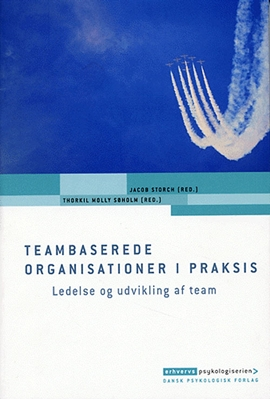 Teambaserede organisationer i praksis Kristian Aagaard Dahl, Jacob Storch (red.), Asbjørn Molly, Kasper Lorenzen, Thorkil Molly Søholm (red.), Anne Thybring, Thøger Riis Michelsen, Andreas Juhl 9788777064609