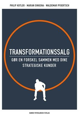 Transformationssalg Philip Kotler, Marian Dingena, Waldemar Pfoertsch 9788771584448