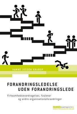 Forandringsledelse uden forandringslede Hanne Jessen Krarup 9788771583823