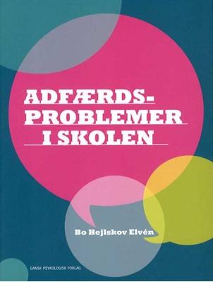 Adfærdsproblemer i skolen Bo Hejlskov Elvén 9788777069703