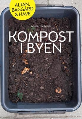 Kompost i byen Marianne Mark 9788792921079
