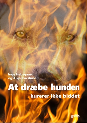 At dræbe hunden Inge Hebsgaard, Anja Korslund 9788793234093