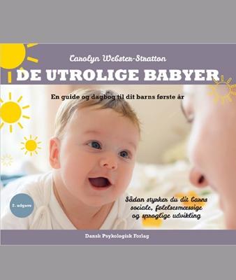 De utrolige babyer, 2. udgave Carolyn Webster-Stratton 9788771584295