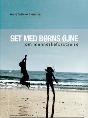 Set med børns øjne Anne Vibeke Fleischer, Carsten Lose 9788777065422