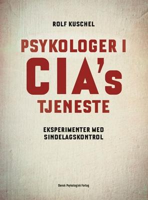 Psykologer i CIA's tjeneste Rolf Kuschel 9788771586145