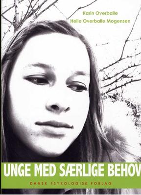 Unge med særlige behov Helle Overballe Mogensen, Karin Overballe 9788777068836