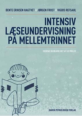 Intensiv læseundervisning på mellemtrinnet Jørgen Frost, Vigdis Refsahl, Bente Eriksen Hagtvet 9788771582741