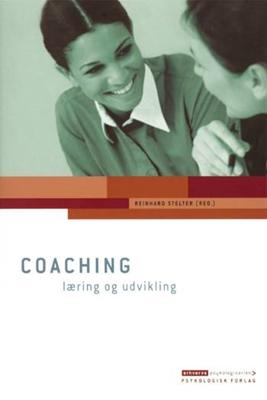 Coaching - læring og udvikling Allan Holmgren, Peter Hansen-Skovmoes, Stig Eiberg Hansen, Reinhard Stelter (red.), Lotte Møller, Gert Rosenkvist 9788777063237