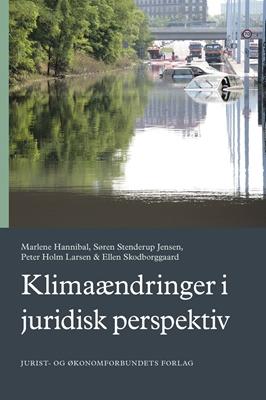 Klimaændringer i juridisk perspektiv Marlene Hannibal, Peter Holm Larsen, Ellen Skodsborggaard, Søren Stenderup Jensen 9788757426342