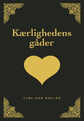 Kærlighedens  gåder Carl-Mar Møller 9788799218424