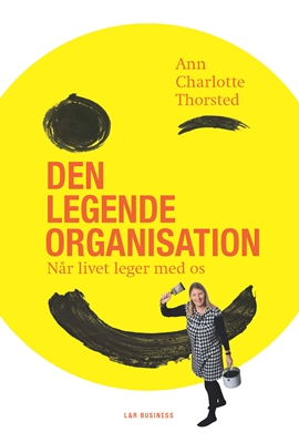 Den legende organisation Ann Charlotte Thorsted 9788750043553