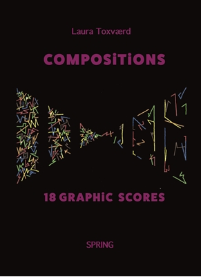 Compositions - 18 Graphic Scores Laura Toxværd 9788793358041