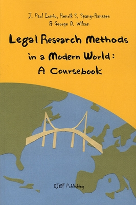 Legal Research Methods in a Modern World Henrik Spang-Hanssen, George D. Wilseon, J. Paul Lomio 9788757424676