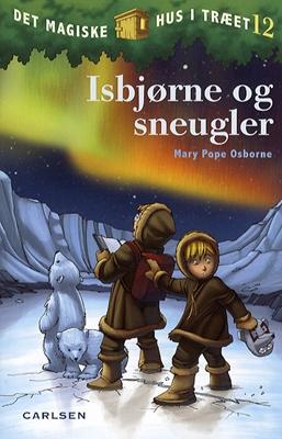 Det magiske hus i træet bind 12: Isbjørne og sneugler Mary Pope Osborne 9788762604957