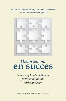 Historien om en succes Peter Mehlbye (red.), Peter Gorm Hansen, Svend Lundtorp 9788762904576