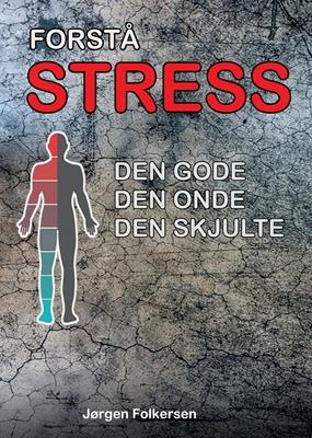 Forstå STRESS Jørgen Folkersen 9788797014608
