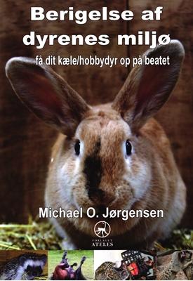 Berigelse af dyrenes miljø Michael O. Jørgensen 9788799865802