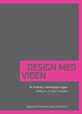 Design med viden Rederigeret af Signe Kongebro 9788799308194