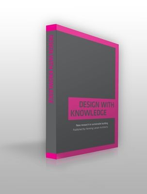 Design with knowledge Edited by Signe Kongebro 9788799308132
