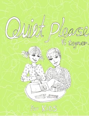 Quiet Please - Vi Tegner For KIDS By Stine Reintoft Reintoft 9788740912302