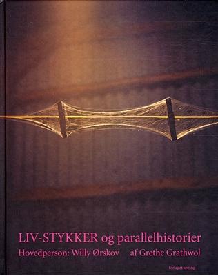 Liv-stykker og parallelhistorier Grethe Grathwol 9788792381750