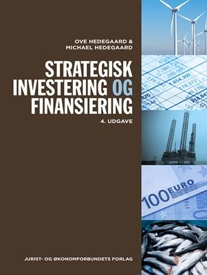 Strategisk investering og finansiering Michael Hedegaard, Ove Hedegaard 9788757436952