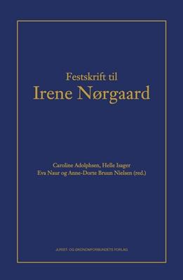 Festskrift til Irene Nørgaard Caroline Adolphsen, Helle Isager, Anne-Dorte Bruun Nielsen, Eva Naur Jensen 9788757436877